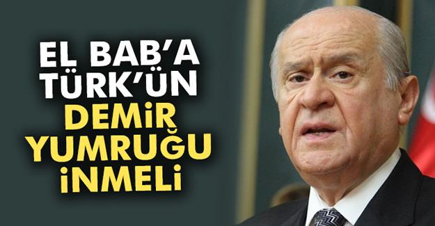 """Bahçeli: """"El Bab'a Türk'ün demir yumruğu inmeli"""""""