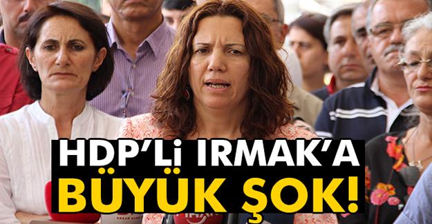 HDP'li Irmak'a Büyük Şok!