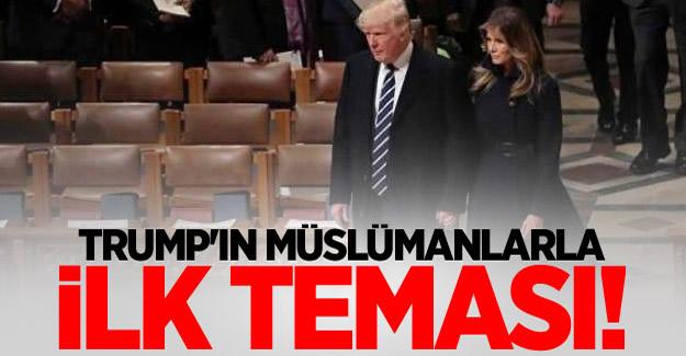 Trump'ın müslümanlarla ilk teması!