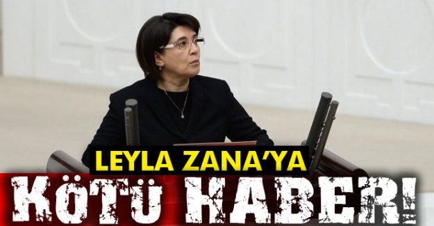 Leyla Zana'ya kötü haber