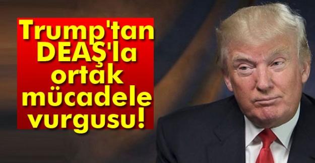 Trump'tan DEAŞ'la ortak mücadele vurgusu!