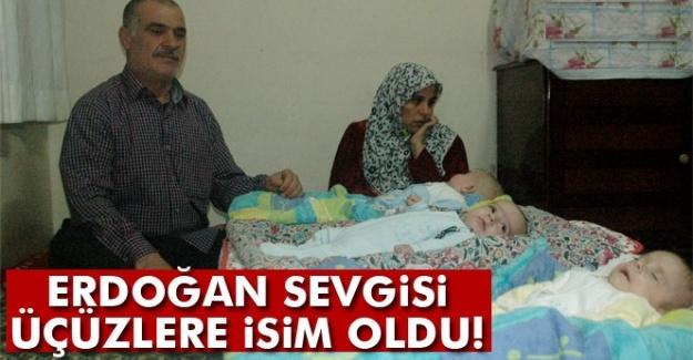 Üçüzlerine Cumhurbaşkanı Erdoğan'ın ismini verdiler
