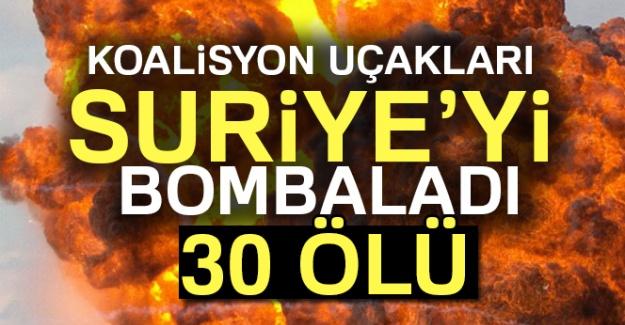 Koalisyon uçakları Suriye'yi bombaladı: 30 ölü
