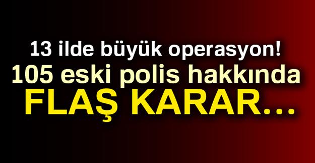 13 ilde ByLock operasyonu: 105 gözaltı kararı