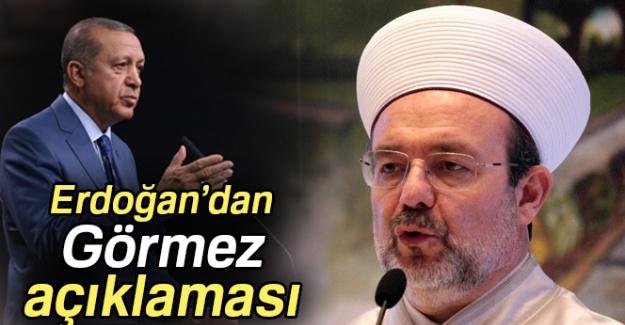Cumhurbaşkanı Erdoğan'dan Diyanet İşleri Başkanı Görmez ile ilgili açıklama