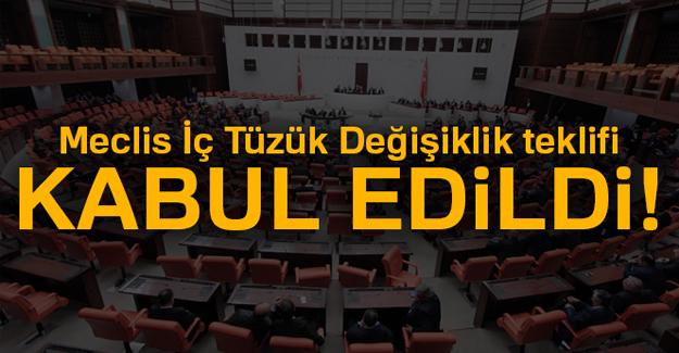 Meclis İç Tüzük Değişiklik teklifi kabul edildi
