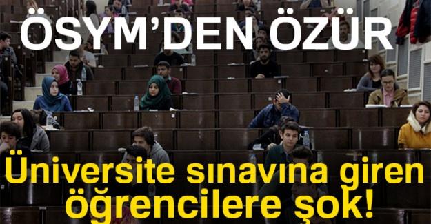 ÖSYM'den özür!  Üniversite sınavına giren öğrencilere şok!