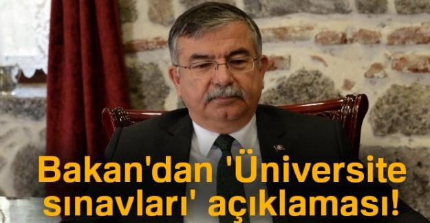 Bakan'dan 'Üniversite sınavları' açıklaması!