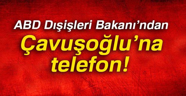 ABD Dışişleri Bakanı'ndan Çavuşoğlu'na Telefon