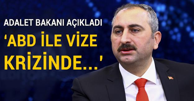 Adalet Bakanı'ndan vize krizi açıklaması