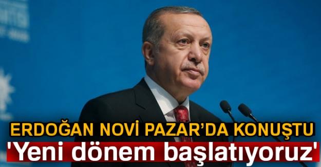 Cumhurbaşkanı Erdoğan: 'Yeni dönem başlatıyoruz'