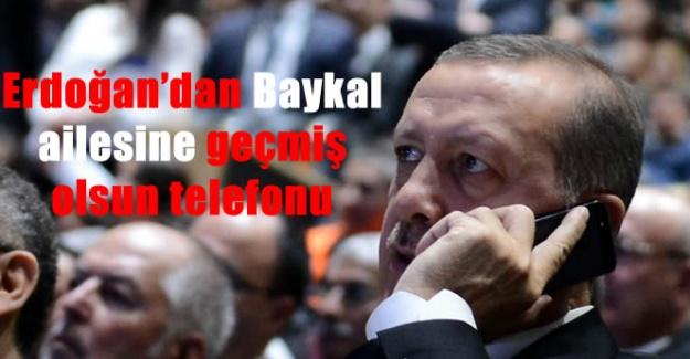 Erdoğan'dan Baykal ailesine geçmiş olsun telefonu