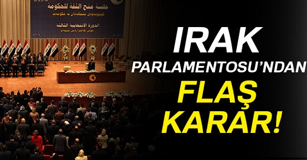 Irak Parlamentosu'ndan flaş karar!