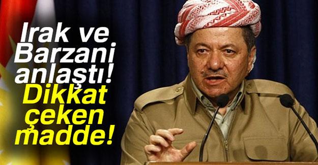 Irak ve Barzani 4 madde üzerinde anlaştı!