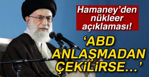 Hamaney'den nükleer açıklaması! 'ABD anlaşmadan çekilirse...'