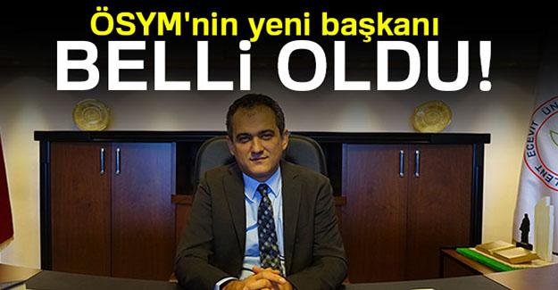 ÖSYM'nin yeni başkanı belli oldu!
