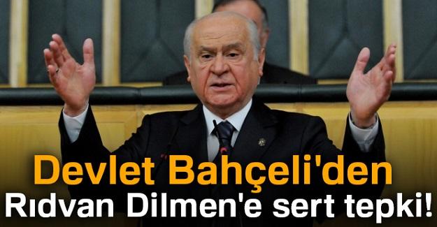 Devlet Bahçeli'den Rıdvan Dilmen'e sert tepki!