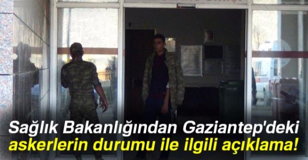 Sağlık Bakanlığından Gaziantep'deki askerlerin durumu ile ilgili açıklama