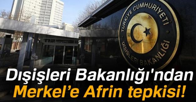 Dışişleri Bakanlığı'ndan Merkel'e Afrin tepkisi