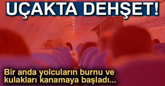 Uçakta dehşet! Yolcuların burnu ve kulakları kanadı