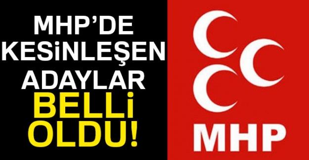 MHP'de kesinleşen adaylar belli oldu!