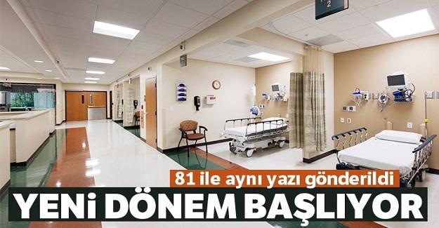 Hastanelerde yeni dönem başlıyor
