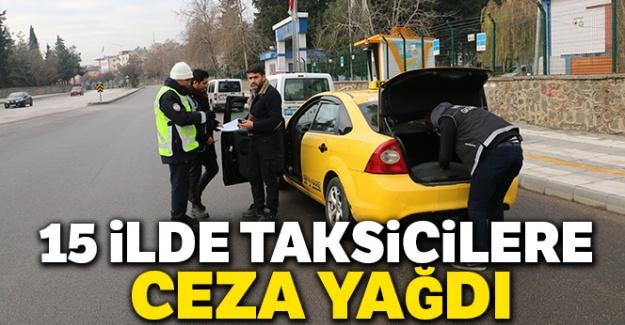 15 ilde taksicilere ceza yağdı