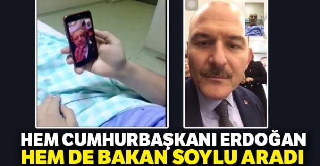 Hem Cumhurbaşkanı Erdoğan hem de Bakan Soylu aradı