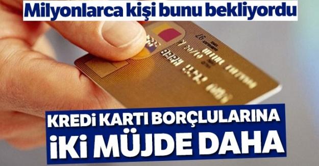 Milyonlarca kişinin dikkatine! Kart borçlularına iki müjde daha