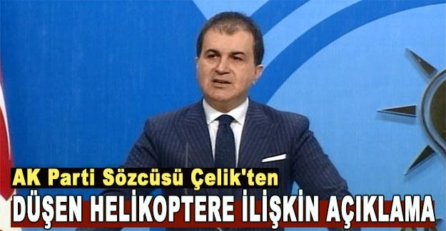AK Parti Sözcüsü Çelik'ten düşen helikoptere ilişkin açıklama