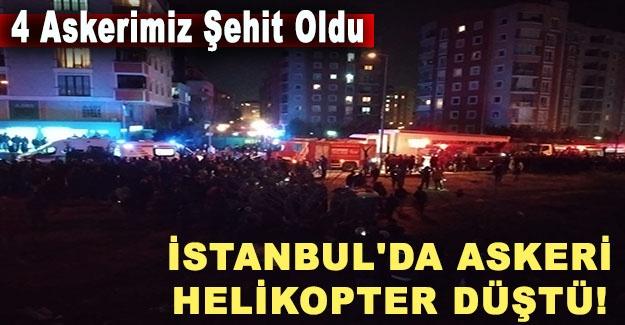 İstanbul'da askeri helikopter düştü! 4 askerimiz şehit oldu