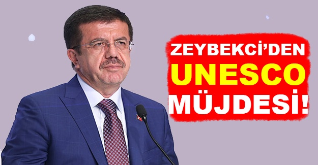 Zeybekci'den UNESCO müjdesi!