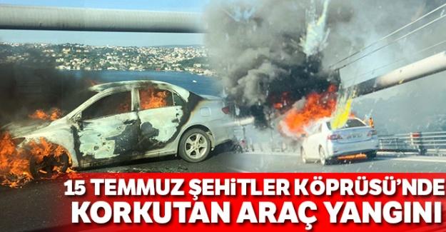 15 Temmuz Şehitler Köprüsü'nde korkutan araç yangını!