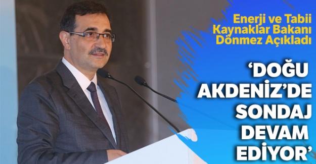 Enerji Bakanı Dönmez: 'Doğu Akdeniz'de sondaj devam ediyor'