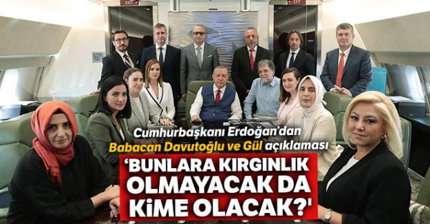 Cumhurbaşkanı Erdoğan'dan Babacan, Davutoğlu ve Gül açıklaması