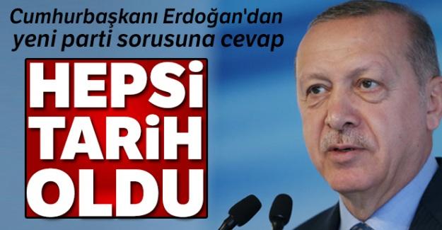 Cumhurbaşkanı Erdoğan'dan yeni parti iddiaları ile ilgili açıklama