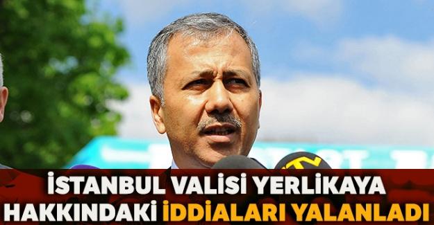 İstanbul Valisi Yerlikaya, hakkında çıkan iddiaları yalanladı