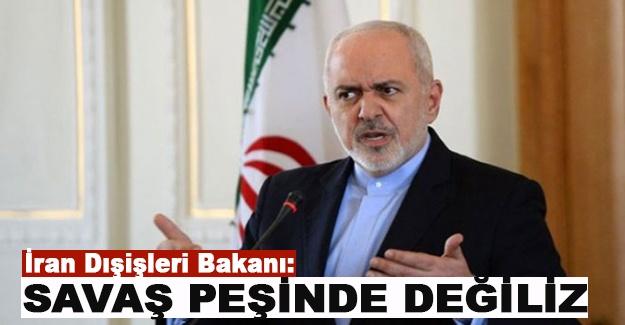 İran Dışişleri Bakanı: 'Savaş peşinde değiliz'