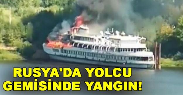 Rusya'da yolcu gemisinde yangın!