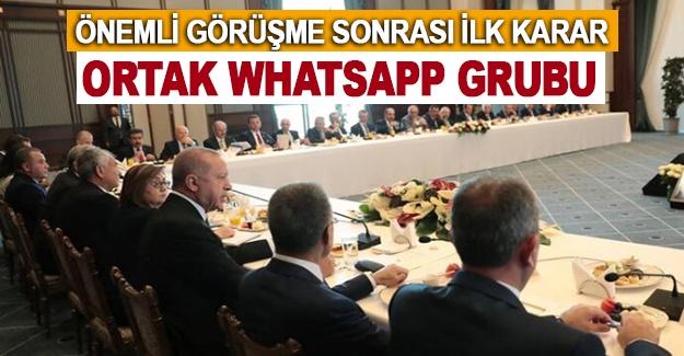 Önemli görüşme sonrası ilk karar: Ortak Whatsapp grubu