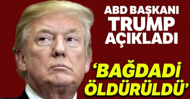 "ABD Başkanı Trump: ""Bağdadi öldürdü"""