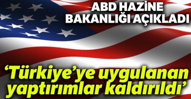 """ABD Hazine Bakanlığı: """"Türkiye'ye uygulanan yaptırımlar kaldırıldı"""""""