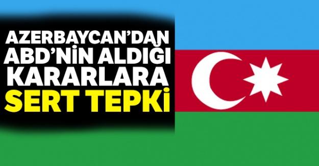 Azerbaycan'dan ABD'nin aldığı kararlara sert tepki