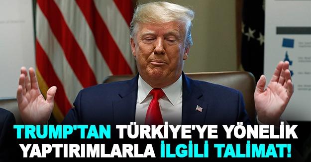 Trump'tan Türkiye'ye yönelik yaptırımlarla ilgili talimat!