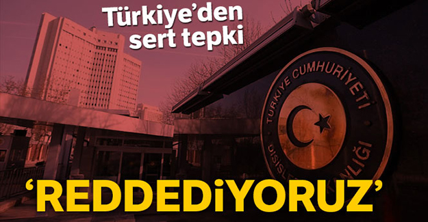 Türkiye'den sert tepki