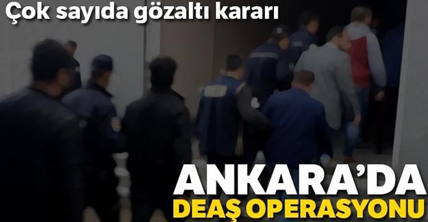 Ankara'da DAEŞ operasyonu: Çok sayıda gözaltı kararı
