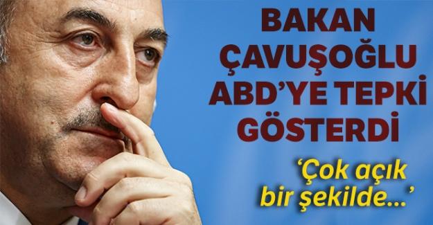 Bakan Çavuşoğlu'ndan ABD'ye tepki