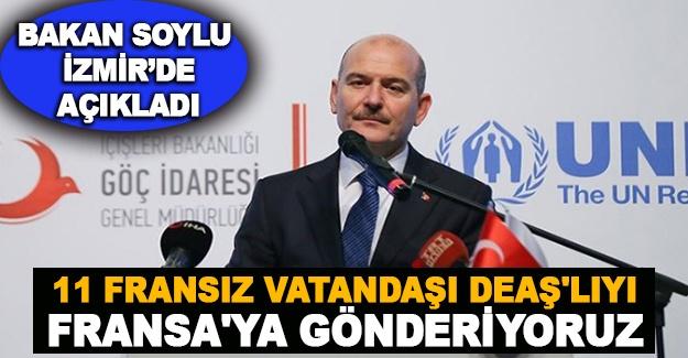 Bakan Soylu, İzmir'de açıkladı: 11 Fransız vatandaşı DEAŞ'lıyı Fransa'ya gönderiyoruz