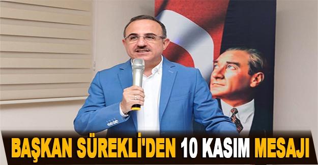 Başkan Sürekli'den 10 Kasım mesajı