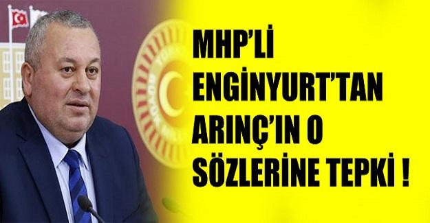 MHP'li Enginyurt'tan Bülent Arınç'a tepki